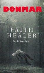 Faith Healer 25.07.2016